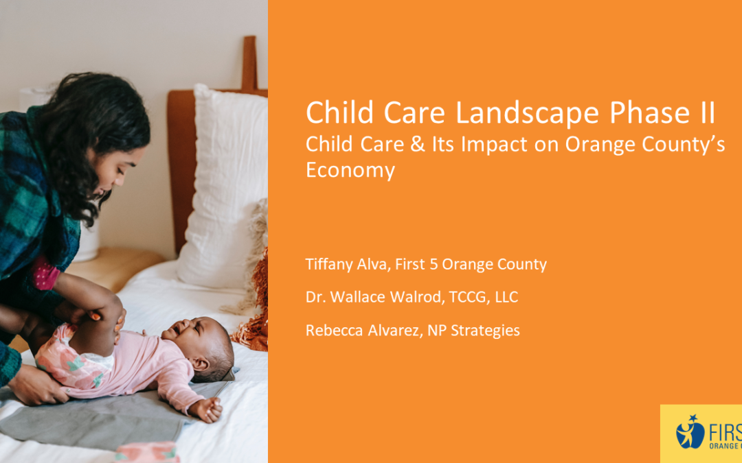 """First 5 Orange County releases second phase of child care report: """"Child Care and its Impact on Orange County's Economy"""""""