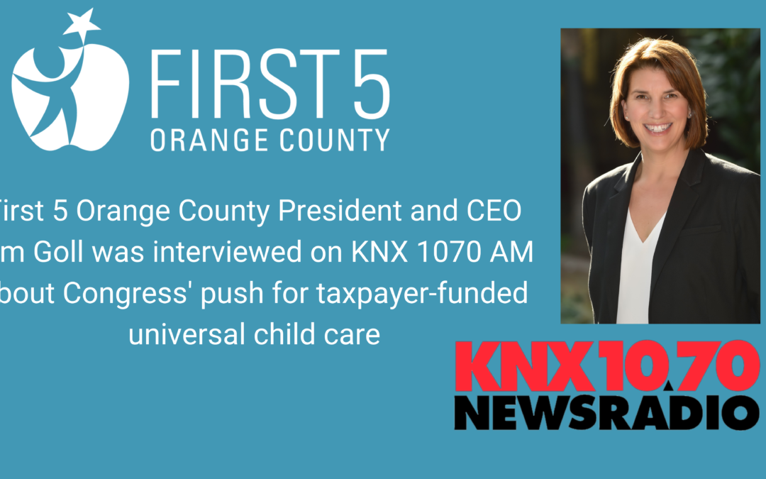 First 5 Orange County President/CEO Kim Goll featured on KNX 1070 to discuss universal child care